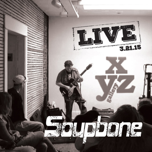 Soupbone Live at XYZ Gallery